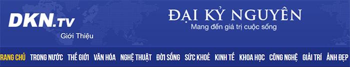 Báo điện tử Đại Kỷ Nguyên - Dẫn đầu danh sách các báo điện tử hàng đầu tại Việt Nam